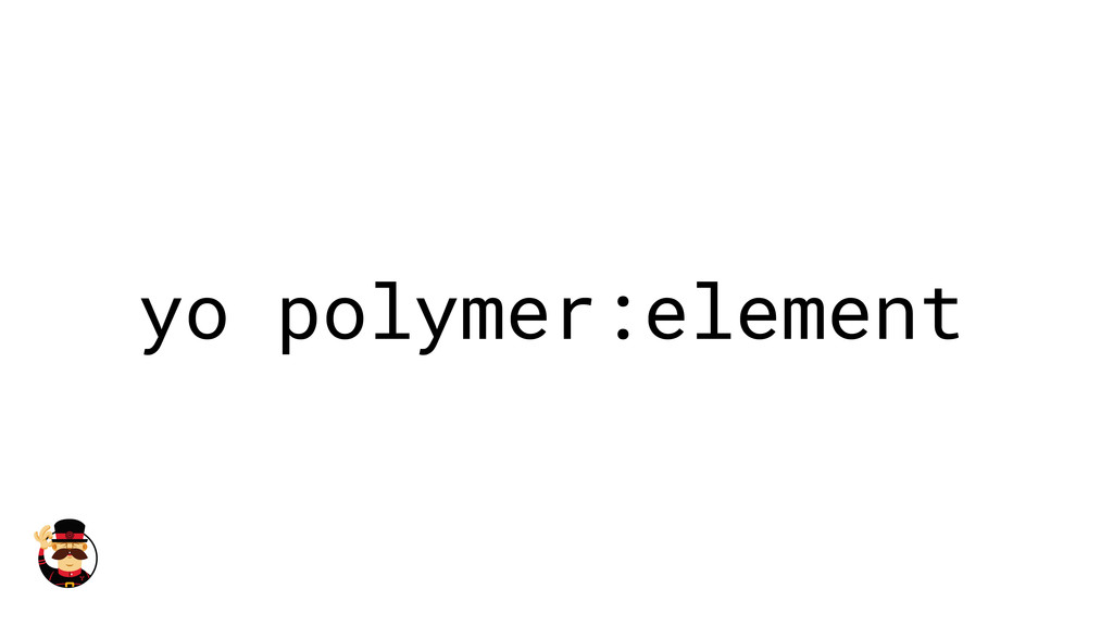 yo polymer:element