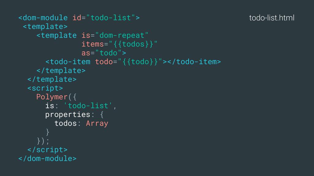 "todo-list.html <dom-module id=""todo-list""> <tem..."