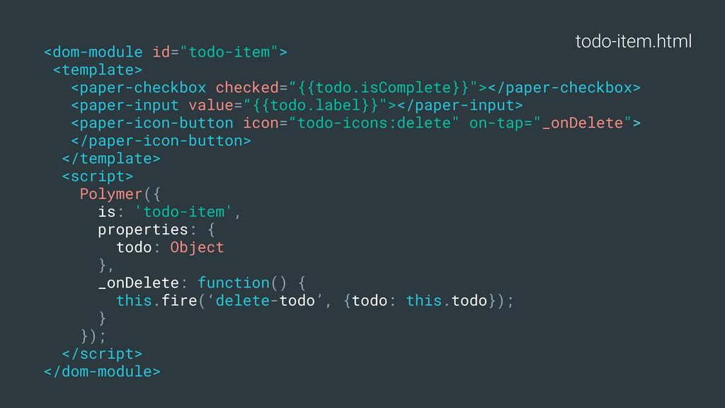 "todo-item.html <dom-module id=""todo-item""> <tem..."