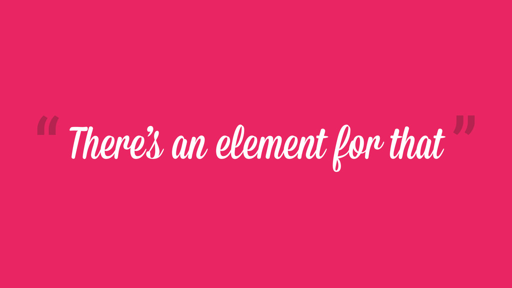 There's an element for that