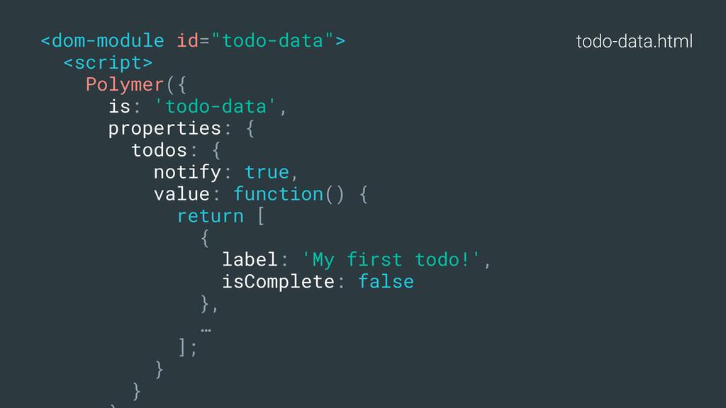 "todo-data.html <dom-module id=""todo-data""> <scr..."