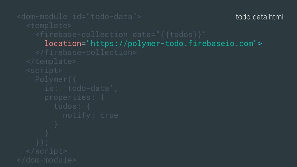 """todo-data.html <dom-module id=""""todo-data""""> <tem..."""