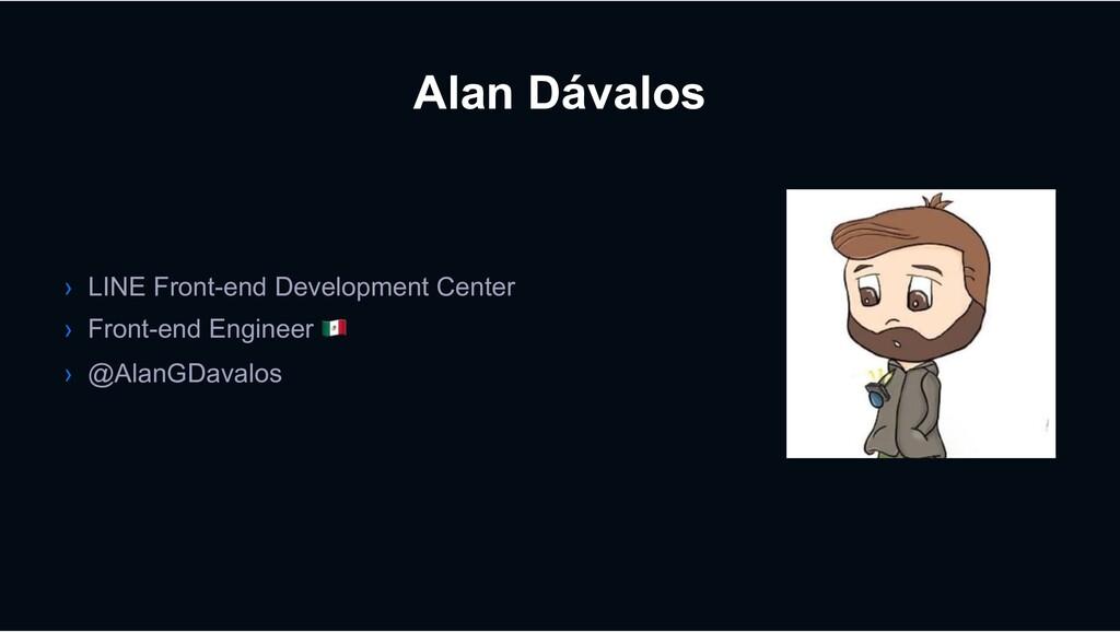 Alan Dávalos › LINE Front-end Development Cente...