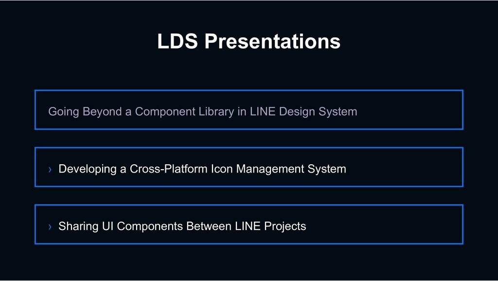 LDS Presentations Going Beyond a Component Libr...