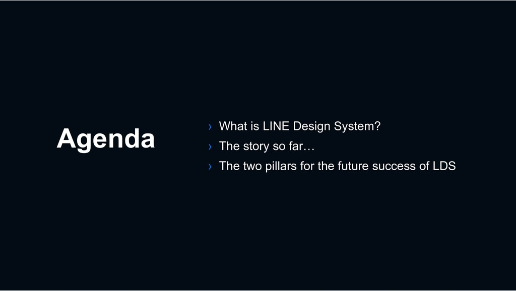 Agenda › What is LINE Design System? › The stor...