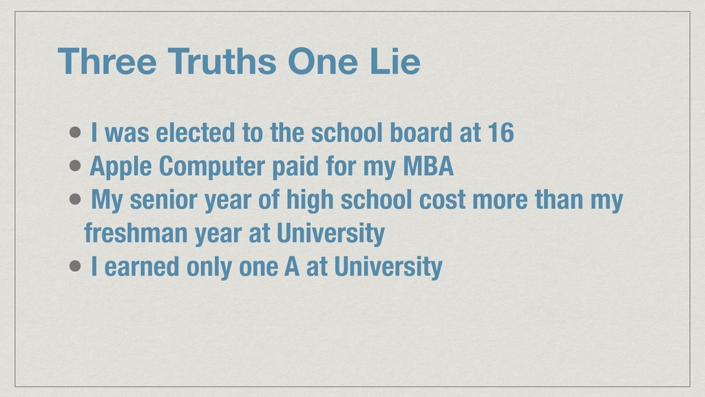 Three Truths One Lie • I was elected to the sch...