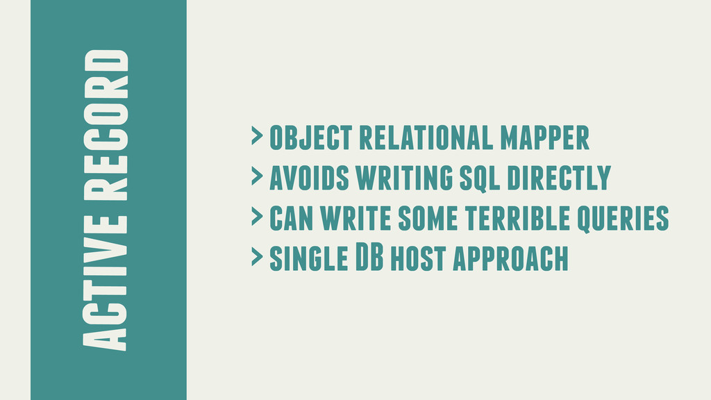 active record > object relational mapper > avoi...