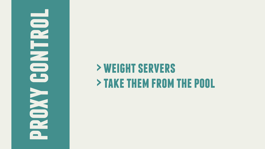 proxy control > weight servers > take them from...