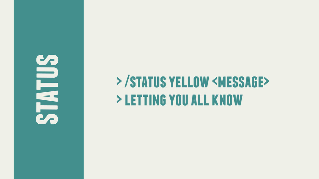 status > /status yellow <message> > letting you...