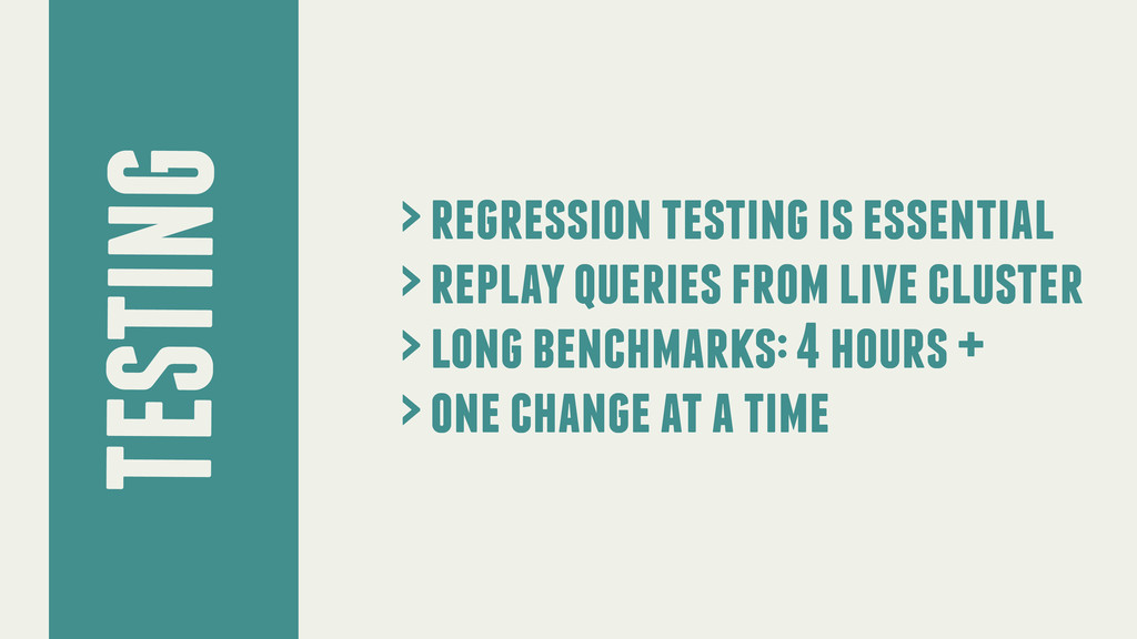 > regression testing is essential > replay quer...