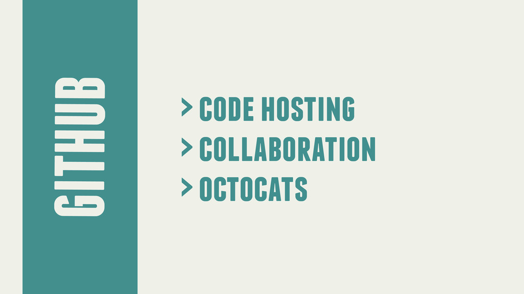 GITHUB > code hosting > collaboration > octocats