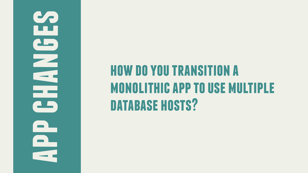 app changes how do you transition a monolithic ...