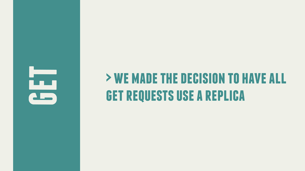 GET > we made the decision to have all get requ...