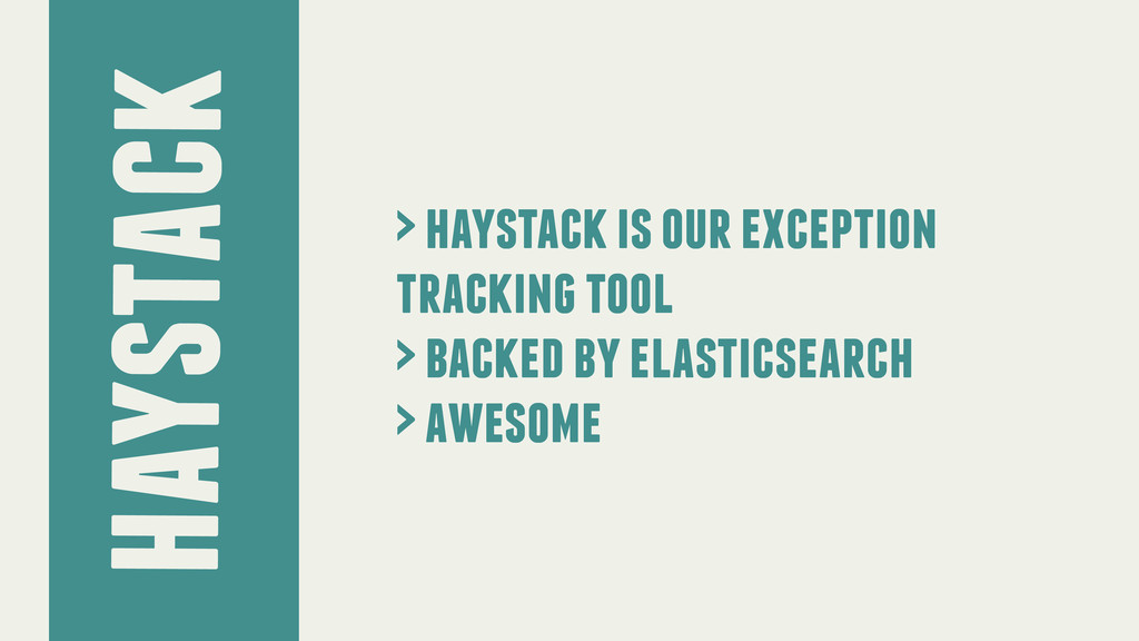haystack > haystack is our exception tracking t...