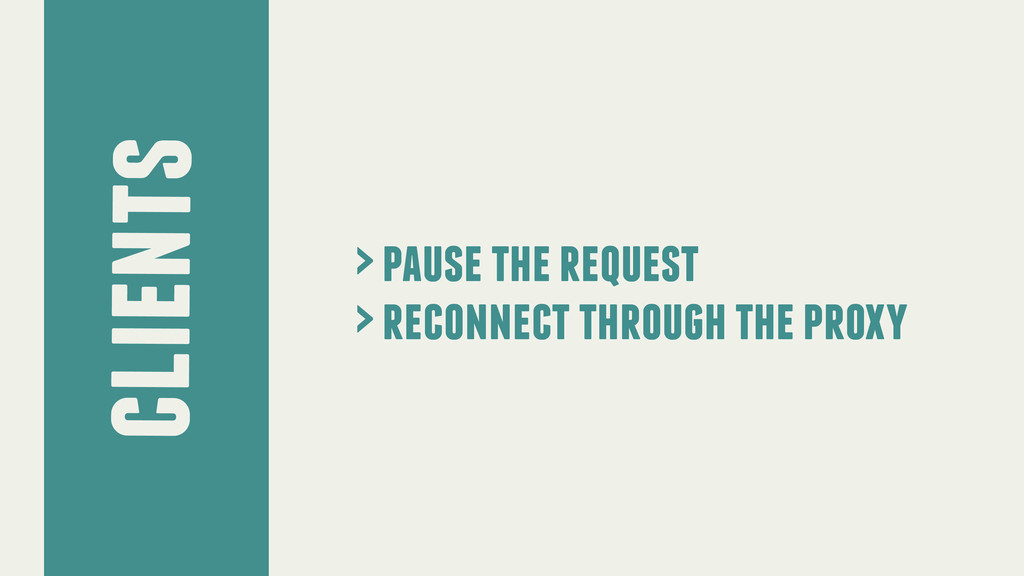 clients > pause the request > reconnect through...