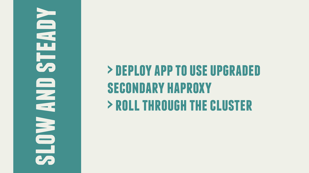 slow and steady > deploy app to use upgraded se...