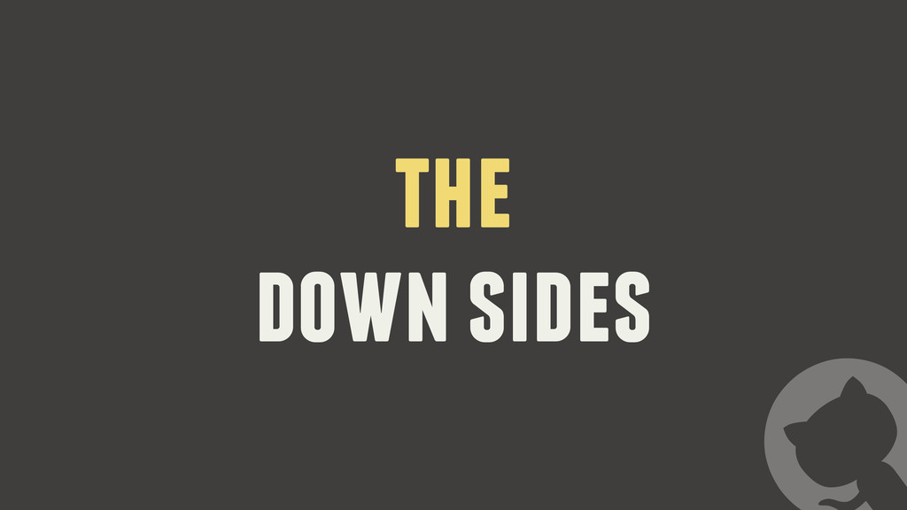 the down sides