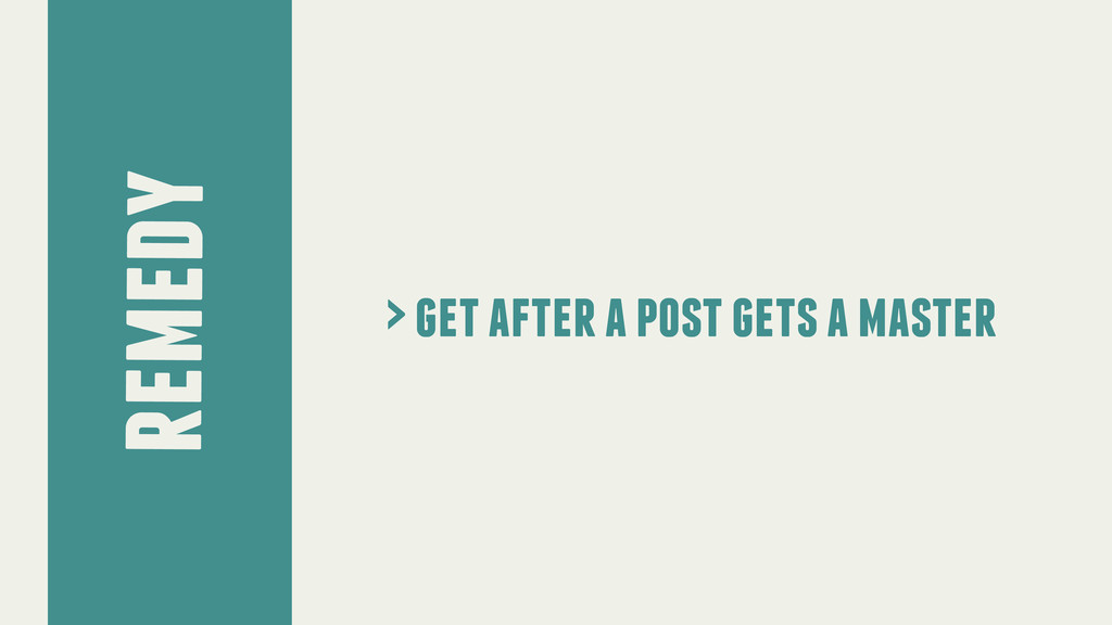 remedy > get after a post gets a master