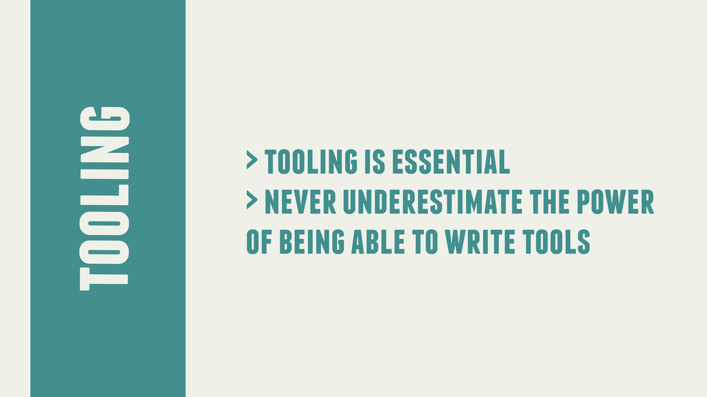 tooling > tooling is essential > never underest...