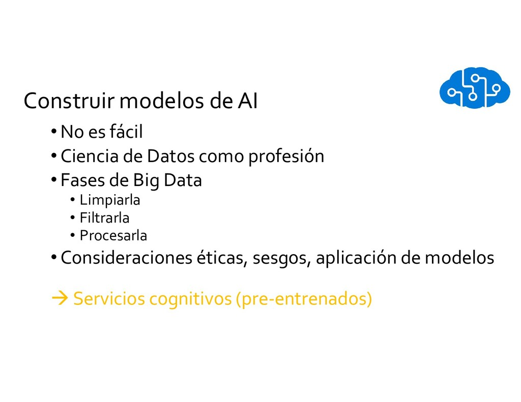 Construir modelos de AI • No es fácil • Ciencia...
