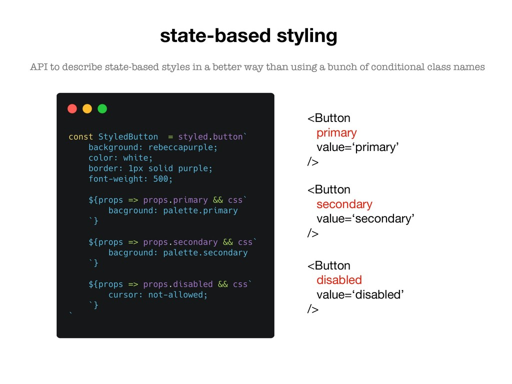 state-based styling <Button   secondary   value...