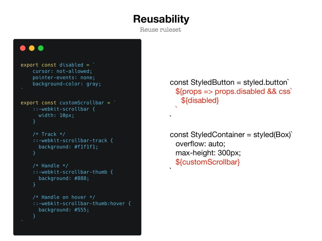 Reusability Reuse ruleset const StyledButton = ...