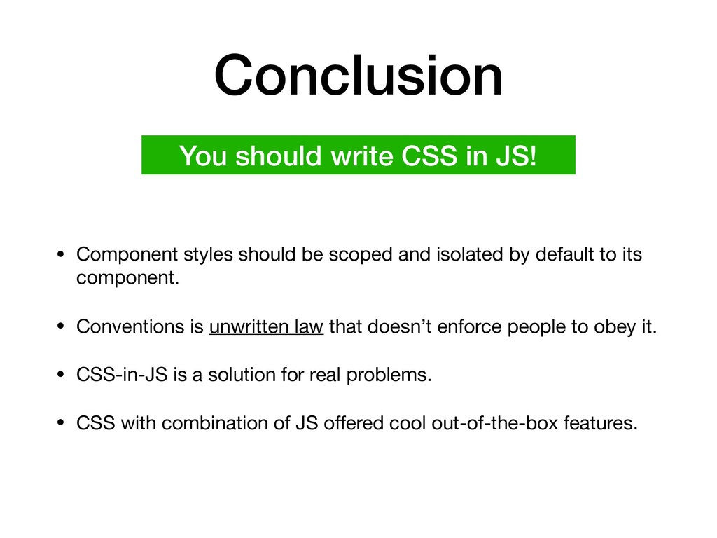 Conclusion • Component styles should be scoped ...