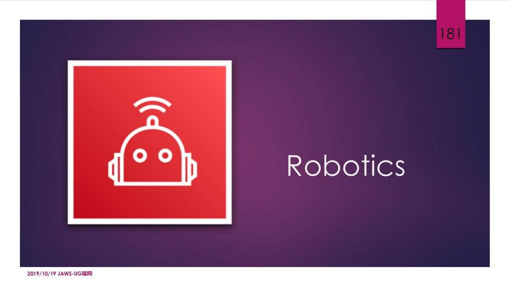 Robotics 181 2019/10/19 JAWS-UG