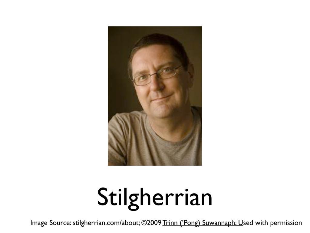 Stilgherrian Image Source: stilgherrian.com/abo...