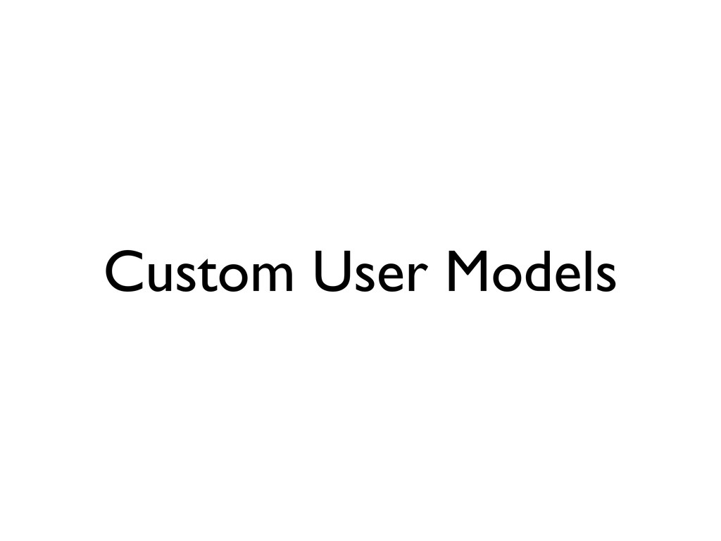 Custom User Models