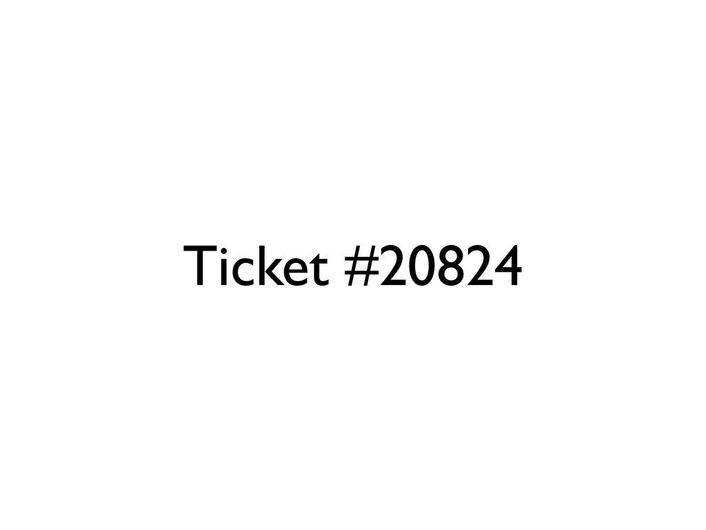 Ticket #20824