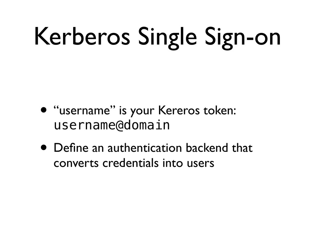 "Kerberos Single Sign-on • ""username"" is your Ke..."