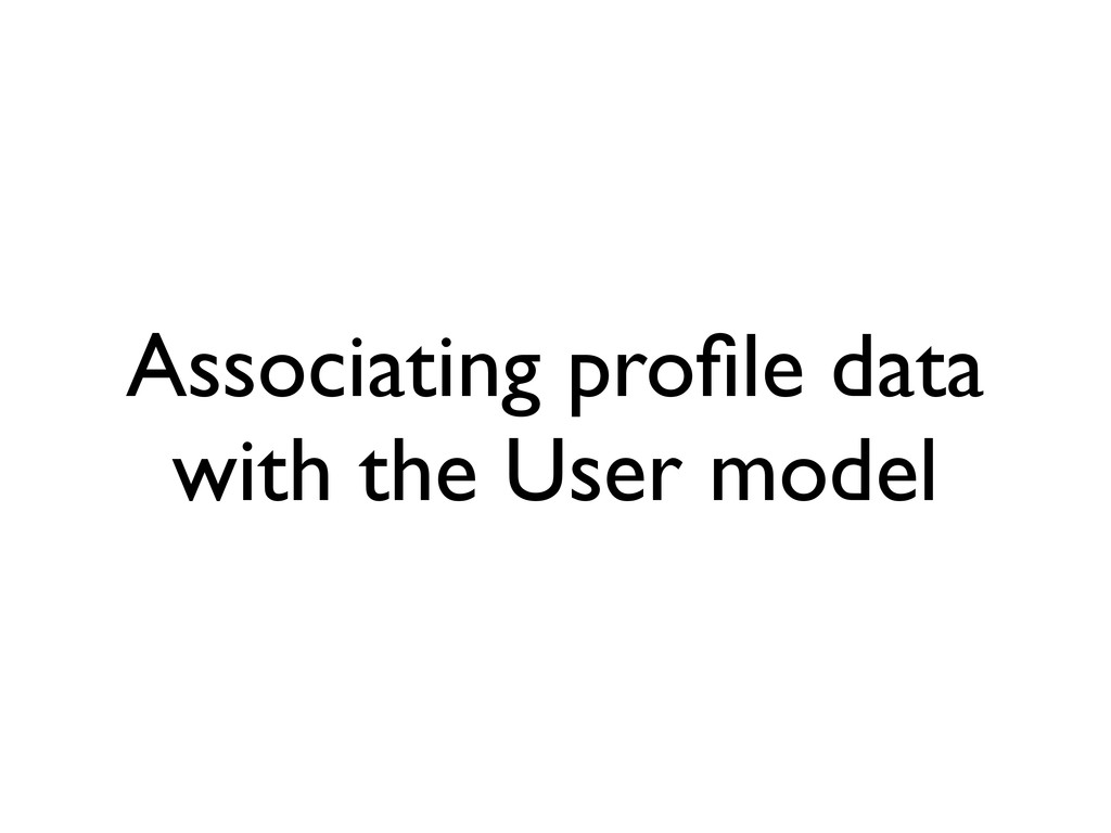 Associating profile data with the User model