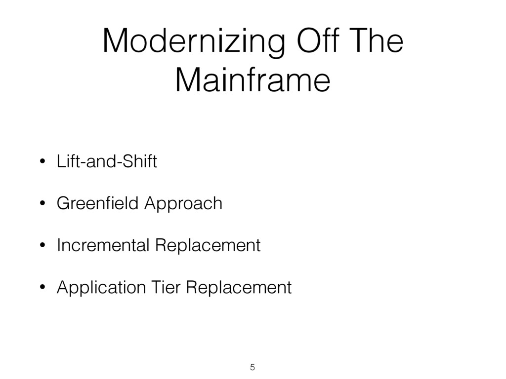 Modernizing Off The Mainframe • Lift-and-Shift ...