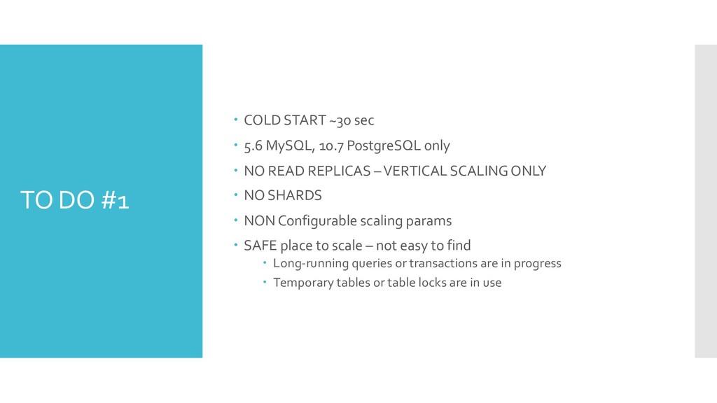 TO DO #1 – COLD START ~30 sec – 5.6 MySQL, 10.7...