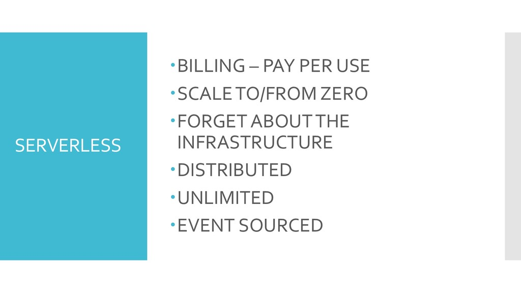 SERVERLESS –BILLING – PAY PER USE –SCALE TO/FRO...