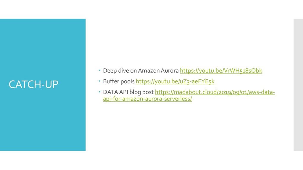 CATCH-UP – Deep dive on Amazon Aurora https://y...