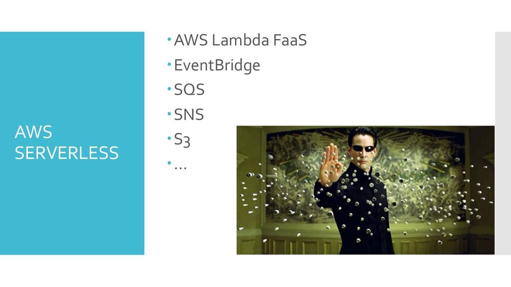 AWS SERVERLESS –AWS Lambda FaaS –EventBridge –S...