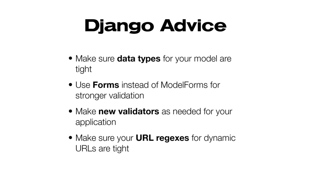 Django Advice • Make sure data types for your m...