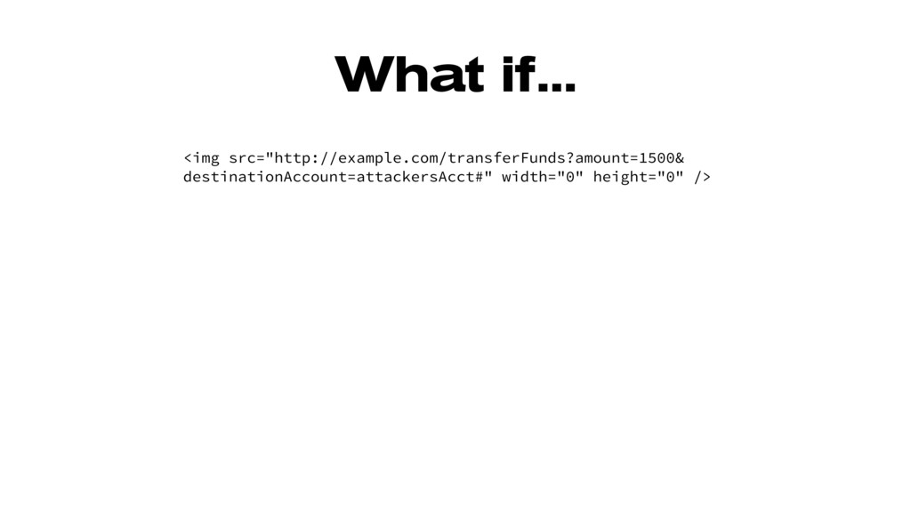 "What if... <img src=""http://example.com/transfe..."