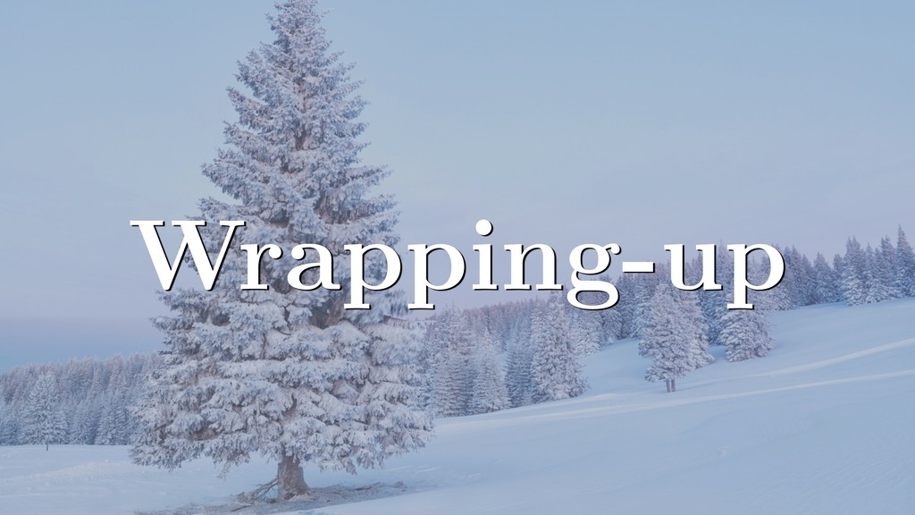 Wrapping-up