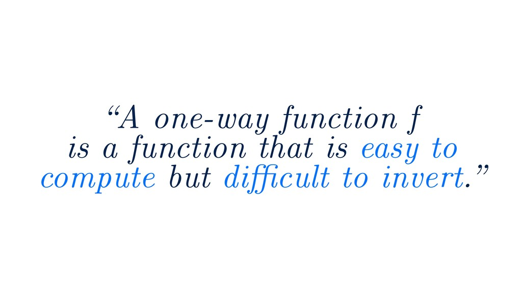 """A one-way function f is a function that is eas..."