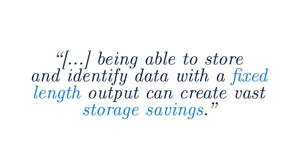 """[…] being able to store and identify data with..."