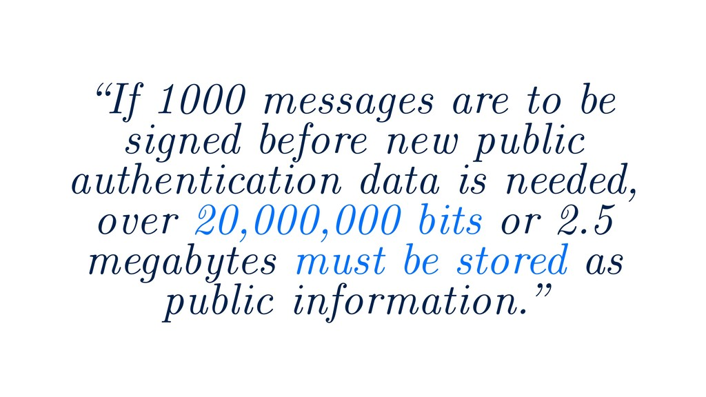 """If 1000 messages are to be signed before new p..."
