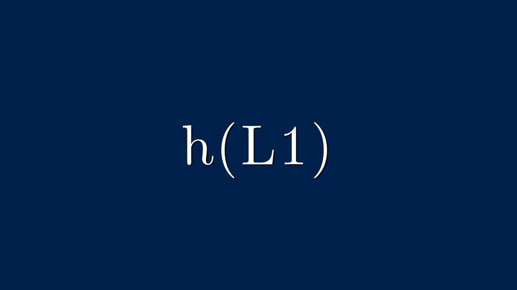 h(L1)