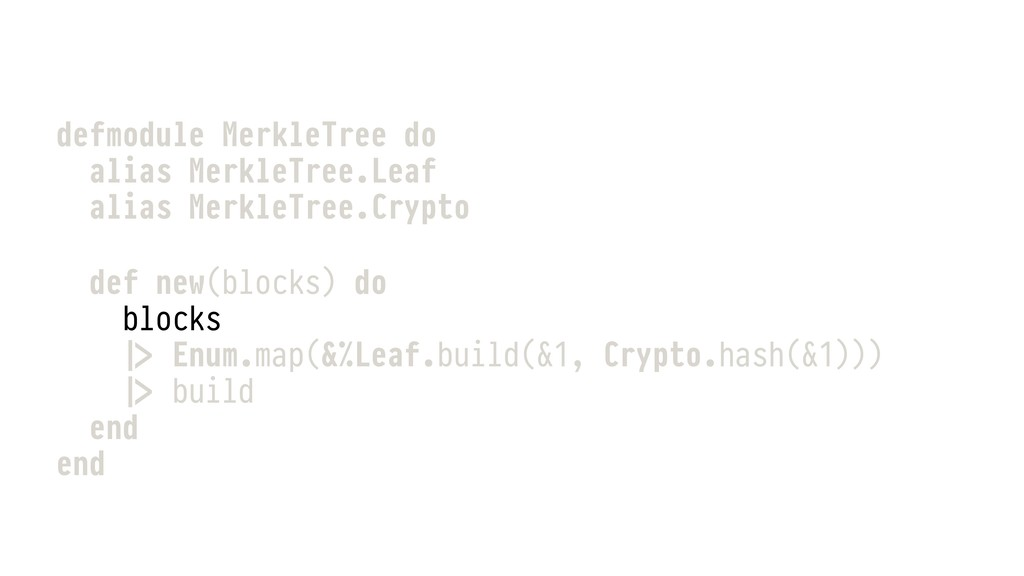 defmodule MerkleTree do alias MerkleTree.Leaf a...