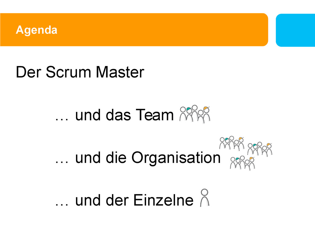 Agenda Der Scrum Master … und das Team … und di...