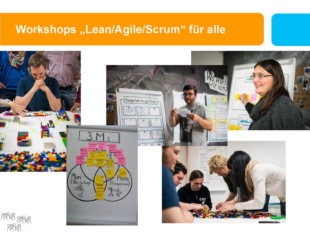 """Workshops """"Lean/Agile/Scrum"""" für alle"""