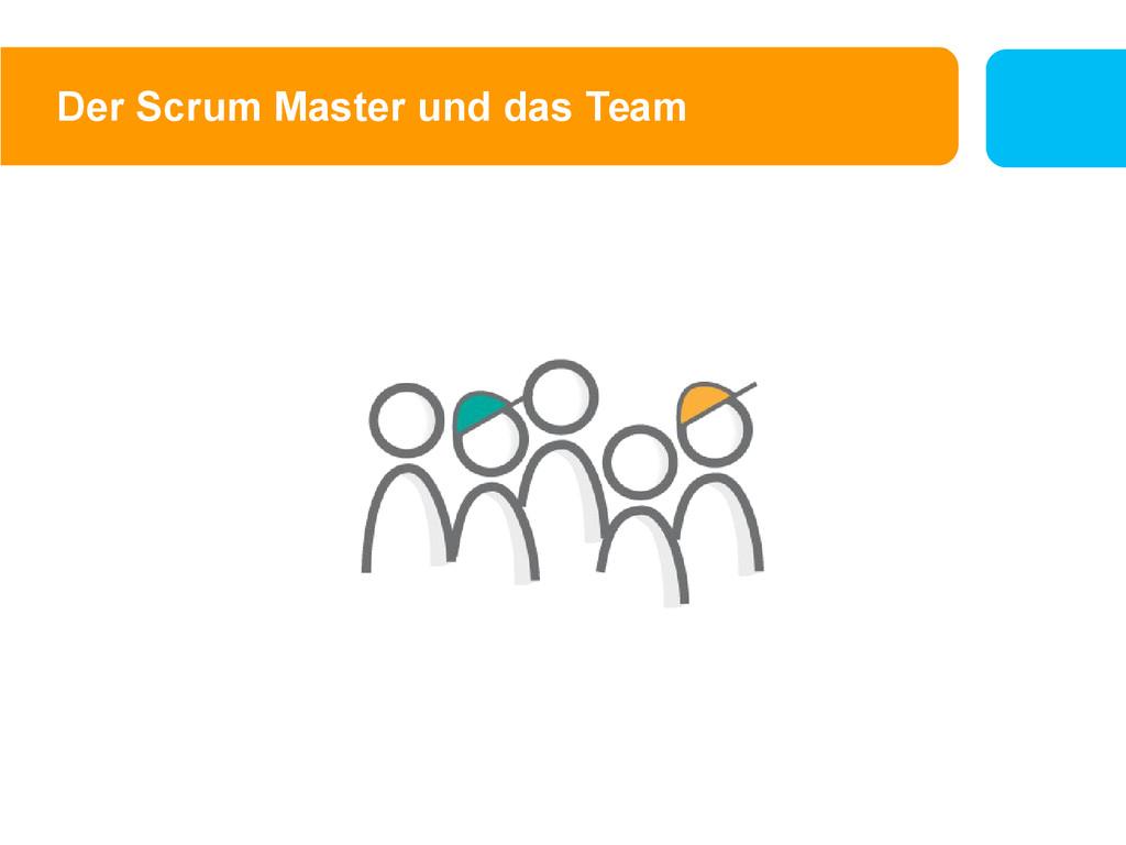 Der Scrum Master und das Team